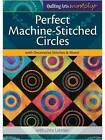 Perfect Machine-Stitched Circles with Decorative Stitches & More! by Libby Lehman (DVD, 2012)