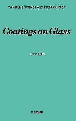 Coatings on Glass by Pulker, H. K. -ExLibrary