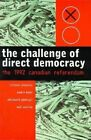 The Challenge of Direct Democracy: The 1992 Canadian Referendum by Richard Johnston, Andre Blais (Paperback, 1996)