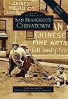 San Francisco's Chinatown: A Revised Edition by Chinese Historical Society of America, Judy Yung (Paperback / softback, 2016)