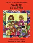 The Key to My Children Series Charlie Is Clever 9781425961213 by Susan Surgoth