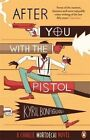 After You with the Pistol: The Second Charlie Mortdecai Novel by Kyril Bonfiglioli (Paperback, 2014)