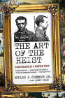 The Art of the Heist: Confessions of a Master Thief by Jr, Myles J Connor (Paperback / softback, 2010)