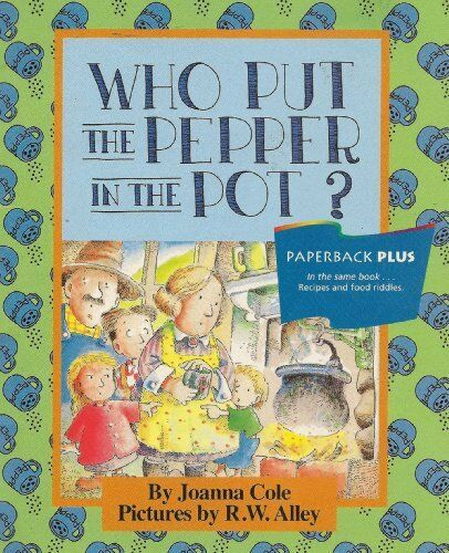 Who Put the Pepper in the Pot? (Houghton Mifflin Invitations to Literature) by H