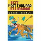 Best Foot Forward Ellingham 9781848976184 by Dennis Talbot Paperback