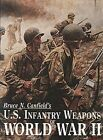 U.S.Infantry Weapons of World War II by Bruce N. Canfield (Hardback, 1996)