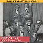 Live - Selma, Alabama 1964 by Epics (Garage Rock) (CD, Jun-1999, Lost Gold Records)