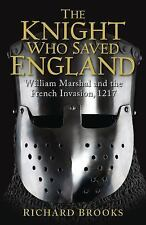 The Knight Who Saved England: William Marshal and the French Invasion,-ExLibrary