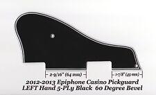 Casino LEFT HAND 2012-2013 5-Ply Black Pickguard 60 Deg for Epiphone Project NEW
