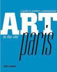 Art in the City: Paris by Tiddy Rowan (Paperback, 2008)