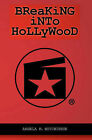 Breaking Into Hollywood by Angela M Hutchinson (Paperback / softback, 2010)