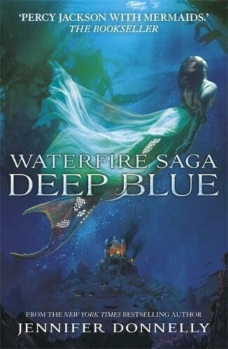 1 of 1 - Deep Blue: Book 1 (Waterfire Saga) by Donnelly, Jennifer 1444921207 The Cheap
