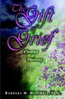 The Gift of Grief a Journey of Discovery 9781420814873 by Barbara M. Mitchell