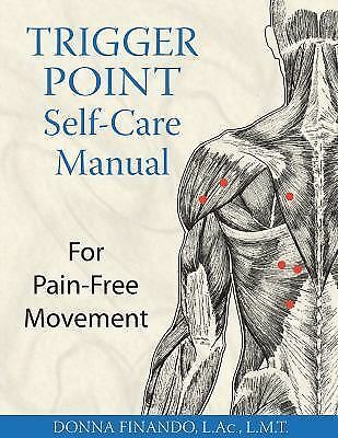 NEW - Trigger Point Self-Care Manual: For Pain-Free Movement