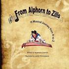 From Alphorn to Zills: A Musical Journey from A to Z by Stephanie Chandra (Paperback / softback, 2012)