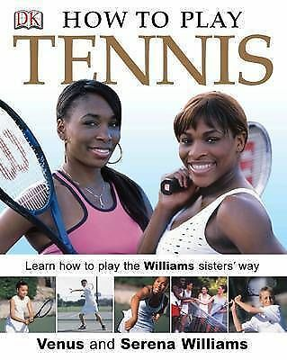 Williams, Serena, Williams, Venus, How to Play Tennis, Very Good Book