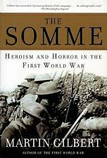 The Somme : Heroism and Horror in the First World War by Martin Gilbert...