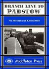 Branch Line to Padstow by Vic Mitchell, Keith Smith (Hardback, 1995)