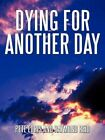 Dying for Another Day Edris Reid Biography General Authorhouse Pa. 9781452023007