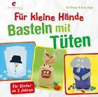 Für kleine Hände. Basteln mit Tüten von Beate Vogel und Eva Danner (2014, Gebundene Ausgabe)