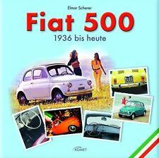 Fiat 500 1936 bis heute von Elmar Scherer (2012, Gebunden)