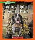 Animals Helping to Keep the Peace by Tamra B Orr (Paperback / softback, 2015)