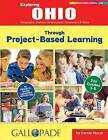 Exploring Ohio Through Project-Based Learning: Geography, History, Government, Economics & More by Carole Marsh (Paperback / softback, 2016)