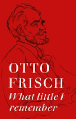 What Little I Remember, Paperback by Frisch, Otto R., Like New Used, Free P&P...