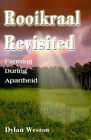 Rooikraal Revisited: Farming During Apartheid by Dylan Weston (Paperback / softback, 2000)