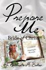 Prepare Me: Bride of Christ by Dr Antoinette M Butler (Paperback / softback, 2014)