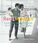 Real Modern: Everyday New Zealand in the 1950s and 1960s by Bronwyn Labrum (Hardback, 2015)