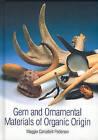 Gem and Ornamental Materials of Organic Origin by Maggie Campbell Pedersen (Hardback, 2010)