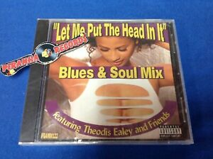 Let-Me-Put-the-Head-In-It-Blues-Soul-Mix-CD-Theodis-Ealey-SEALED-Piranha-Records