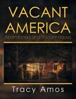 Vacant America: Abandoned and Vacant Places by Tracy Amos (Paperback / softback, 2014)