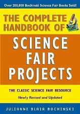 The Complete Handbook of Science Fair Projects by Bochinski, Julianne Blair