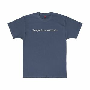 Respect-Is-Earned-Graphic-Tee-Unisex-Fit-Statement-Quote-T-Shirt