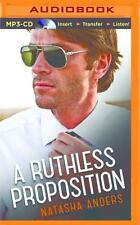 A Ruthless Proposition by Natasha Anders (2016, MP3 CD, Unabridged)