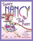 Fancy Nancy and the Posh Puppy by Jane O'Connor (Paperback, 2008)