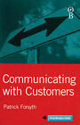 Communicating with Customers by Patrick Forsyth (Paperback, 1999)