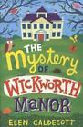 The Mystery of Wickworth Manor von Elen Caldecott (2012, Taschenbuch)