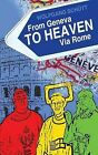 From Geneva to Heaven Via Rome by Wolfgang Schutt (Paperback / softback, 2003)