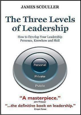1 of 1 - The Three Levels of Leadership: How to Develop Your Leadership Presence, Knowhow