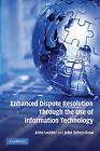 Enhanced Dispute Resolution Through the Use of Information Technology by Arno R. Lodder, John Zeleznikow (Hardback, 2010)