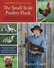 The Small-Scale Poultry Flock von Harvey Ussery (2013, Taschenbuch)