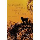 Kindergarten Lessons I Learned in Africa by Claudia Thomason (Paperback / softback, 2013)