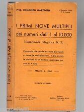 I PRIMI NOVE MULTIPLI DEI NUMERI DALL'1 AL 10.000 di Domenico Mazzotto 1934