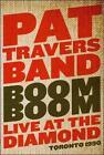 Boom Boom: Live at the Diamond 1990 by Pat Travers (DVD, Mar-2011, Ear Music)