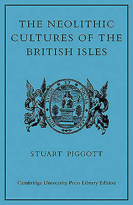 1 of 1 - The Neolithic Cultures of the British Isles: A Study of the Stone-using Agricult