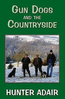 1 of 1 - Gun Dogs and the Countryside, Hunter Adair, Very Good Book