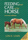 Feeding and Care of the Horse by Bart Lewis, Corey Lewis, Anthony Knight, Lon D. Lewis (Paperback, 1996)